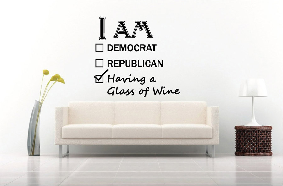 Awesome Sick of Politics having a glass of wine